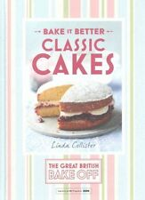 Great British Bake off - Bake it Better: No. 1: Classic Cakes by Linda...