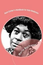 Aunt Esther's Handbook for Holy Badasses by Marla Buchanan (Paperback /...