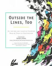 Outside the Lines, Too: An Inspired and Inventive Coloring Book by Creative...