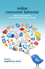 Online Consumer Behavior: Theory and Research in Social Media, Advertising...