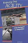 Enjoying Dog Agility: From Backyard to Competition Daniels, Julie Hardcover