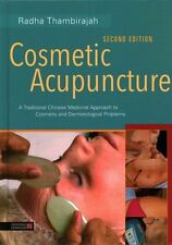 Cosmetic Acupuncture: A Traditional Chinese Medicine Approach to Cosmetic and...