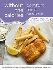 Comfort Food Without the Calories: Low-calorie Recipes, Cheats and Ideas for Fee