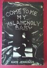 Kate Jennings - Come To Me My Melancholy Baby - Poems - Australia