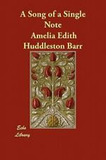 A Song of a Single Note by Amelia Edith Huddleston Barr (2011, Paperback)