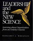Leadership & the New Science by Margaret J. Wheatley, 1994 TPB