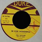Ted Taylor DUKE 304 Since You're Home and Be Ever Wonderful EX to Mint-