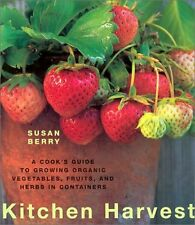 Berry, Susan Kitchen Harvest: A Cook's Guide to Growing Organic Vegetables, Frui