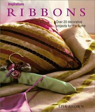 Lisa Brown Ribbons: Over 20 Decorative Treatments for the Home (Inspirations) Ve