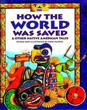 Harper, Piers How the World Was Saved & Other Native American Tales Very Good Bo