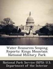 NEW Water Resources Scoping Reports: Kings Mountain National Military Park by Pa