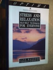 Jane Madders Stress and Relaxation: Self-help Techniques for Everybody (Positive