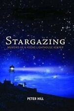 STARGAZING Memoirs of a Young Lighthouse Keeper, HILL, PETER, Good Condition Boo