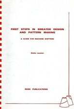 First Steps in Sweater Design and Pattern Making: A Guide for Machine Knitters,