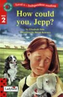 """How Could You Jepp? (Read with Ladybird), Dale, Elizabeth, """"AS NEW"""" Book"""