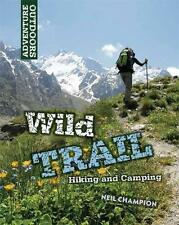 Adventure Outdoors: Wild Trail: Hiking and Camping, Champion, Neil - Paperback B