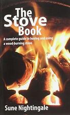 NEW - The Stove Book: A Complete Guide to Buying and Using a Wood-Burning Stove,