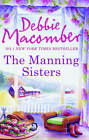 Manning Sisters (The Manning Trilogy) Debbie Macomber Very Good Book