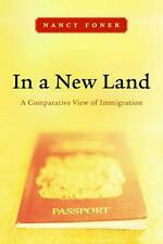NEW In a New Land: A Comparative View of Immigration by Nancy Foner Hardcover Bo