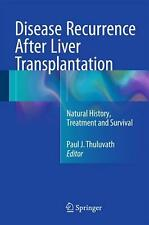NEW Disease Recurrence After Liver Transplantation: Natural History, Treatment a