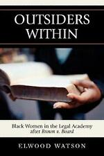 NEW Outsiders Within: Black Women in the Legal Academy After Brown v. Board by E