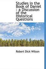 NEW Studies in the Book of Daniel: A Discussion of the Historical Questions by R