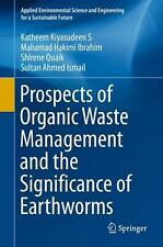 NEW Prospects of Organic Waste Management and the Significance of Earthworms by