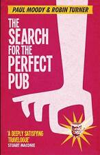 The Search for the Perfect Pub: Looking For the Moon Under Water Turner, Robin,