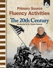 Primary Source Fluency Activities: The 20th Century by Wendy Conklin