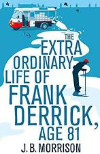 The Extra Ordinary Life of Frank Derrick, Age 81, Morrison, J.B. - Paperback Boo
