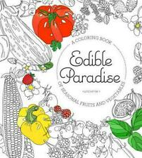 NEW Edible Paradise: An Adult Coloring Book of Seasonal Fruits and Vegetables by