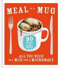 Meal in a Mug: Quick and delicious recipes for busy people, Smart, Denise - Hard