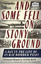 And Some Fell on Stony Ground: A Day in the Life of an RAF Bomber Pilot, Mann, L
