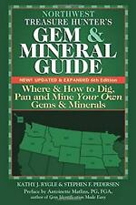 NEW Northwest Treasure Hunter's Gem and Mineral Guide: Where and How to Dig, Pan