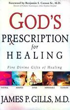 God's Prescription for Healing : Five Divine Gifts of Healing by James P....