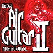 THE BEST AIR GUITAR ALBUM IN THE WORLD VOL 2 2 CD SET DJ DISCO PARTY COLLECTION