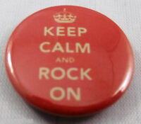 KEEP CALM AND ROCK ON. 25mm Pin Button Badge.