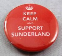 KEEP CALM AND SUPPORT SUNDERLAND. 25mm Pin Button Badge.FOOTBALL