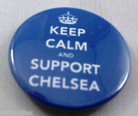 KEEP CALM AND SUPPORT CHELSEA. 25mm Pin Button Badge.FOOTBALL