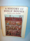 GREAT BOOK! A HISTORY OF DOLLS' HOUSES BY FLORA JACOBS!