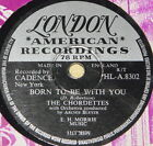 THE CHORDETTES ~ BORN TO BE WITH ~ UK 78 RPM RECORD ~ ROCK 'N' ROLL ROCKABILLY