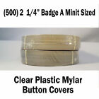 "Clear Plastic Mylar Button Covers (1000pc) 2-1/4"" B.A.M.sized for Button Makers"