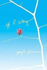 If I Stay by Gayle Forman (2009, Hardcover)