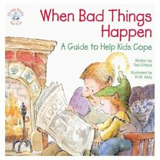 When Bad Things Happen: A Guide to Help Kids Cope (Elf-Help Books for Kids) Ted