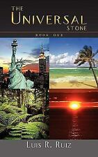 The Universal Stone : Book One by Luis R. Ruiz (2009, Paperback)