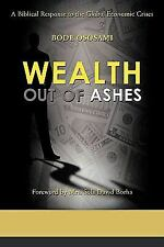 Wealth Out of Ashes by Bode Ososami (2009, Paperback)