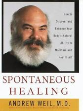 Acc, Spontaneous Healing: How to Discover and Enhance: Your Body's Natural Abili