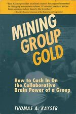 Mining Group Gold: How to Cash in on the Collaborative Brain Power of a Group...
