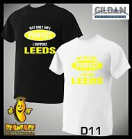 LEEDS T SHIRT Not Only Perfect football sport fc funny T SHIRT small to 5XL