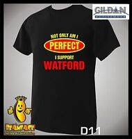 WATFORD T SHIRT Not Only Perfect football sport fc funny T SHIRT small to 5XL